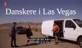Danskere i Las Vegas – se DR2 program om udlandsdanskere i USA